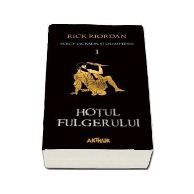 Percy Jackson si Olimpienii. Hotul fulgerului - Cartea I (Editie paperback)
