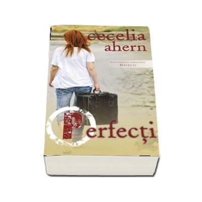 Perfecti - Continuarea romanului Defecti (Cecelia Ahern)