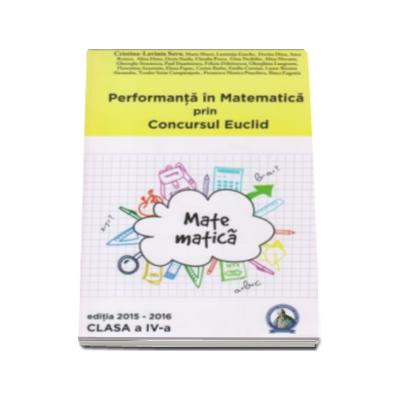 Performanta in Matematica prin Concursul Euclid, editia 2015-2016. Auxiliar pentru clasa a 4-a - Cristina-Lavinia Savu