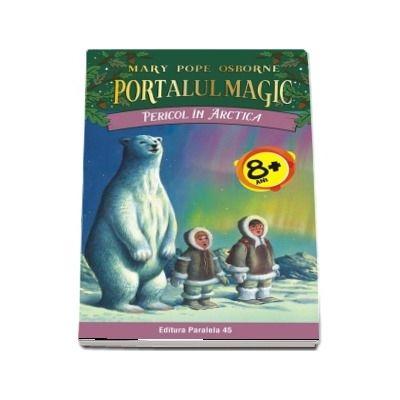 Pericol in Arctica - Seria Portalul Magic (Nr. 12)