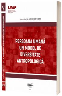 Persoana umana. Un model de diversitatea antropologica