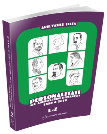 Personalitati ale arhitecturii romanesti - 2 volume - Vasile Telea
