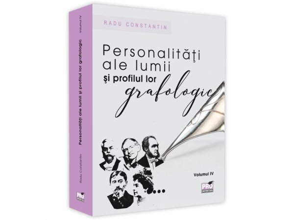 Personalitati ale lumii si profilul lor grafologic, volumul IV.