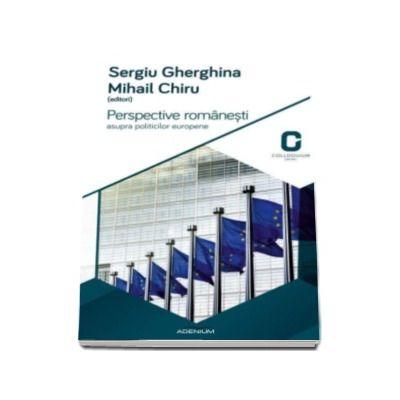 Perspective romanesti asupra politicilor europene - Mihail Chiru, Sergiu Gherghina