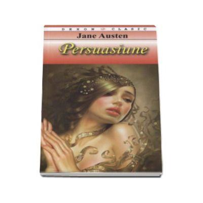 Persuasiune - Jane Austen (colectia Dexon Clasic)