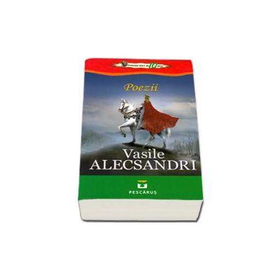 Poezii - Vasile Alecsandri (Colectia elevi de 10 plus)