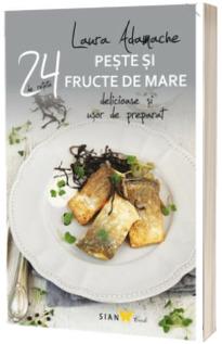 Peste si fructe de mare - 24 de retete delicioase si usor de preparat.