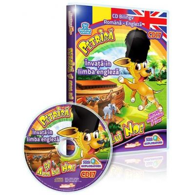 Petrica si Arca lui Noe. Invata in limba engleza. Jocuri educationale 3-7 ani CD 17 (Seria Exploratorii)