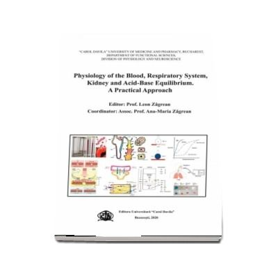 Physiology of the Blood, Respiratory System, Kidney and Acid-Base Equilibrium. A Practical Approach