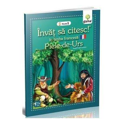 Piele-de-Urs - Invat sa citesc in limba franceza nivelul 1