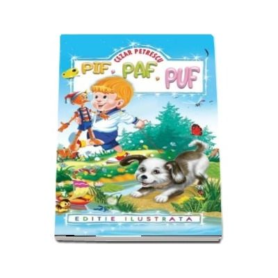 Pif, Paf, Puf - Cezar Petrescu (Editie ilustrata)