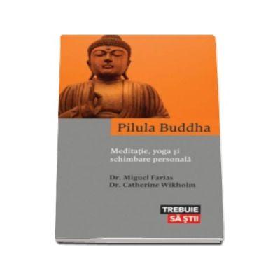 Pilula Buddha - Meditatie, yoga si schimbare personala