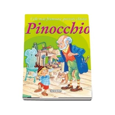 Pinocchio - Cele mai frumoase povesti clasice (Editie ilustrata)