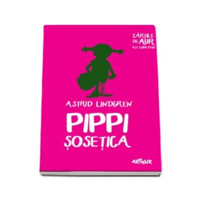 Pippi Sosetica - Cartile de aur ale copilariei (Editie Paperback)