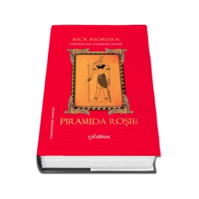 Piramida Rosie - Cronicile familiei Kane. Volumul I