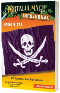 Piratii. Infojurnal (insoteste volumul 4 din seria Portalul magic: Comoara piratilor)