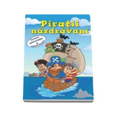 Piratii nazdravani - Jocuri, activitati si autocolante