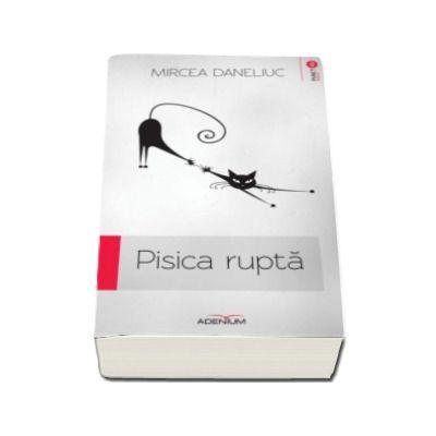 Pisica rupta - Mircea Daneliuc