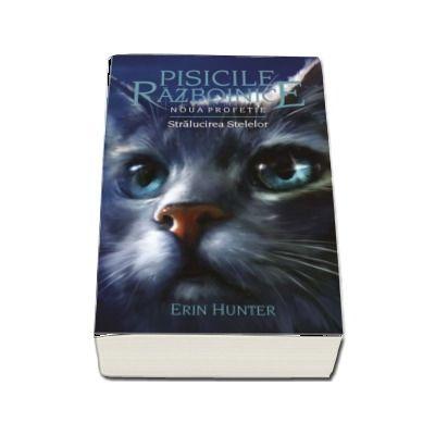 Pisicile Razboinice. Noua profetie - Stralucirea stelelor. Volumul X