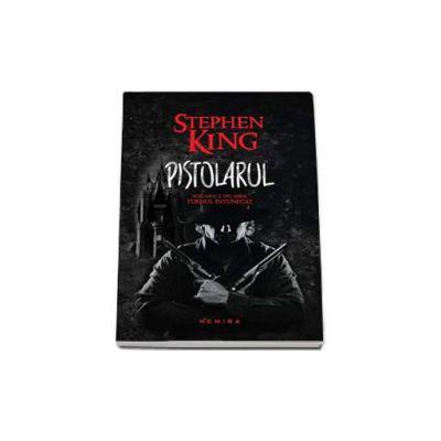 Pistolarul - Volumul I din seria Turnul intunecat (Editie paperback)