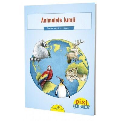 Pixi stie-Tot. Animalele lumii