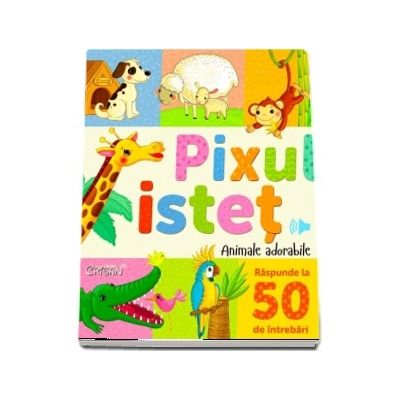 Pixul istet. Animale adorabile