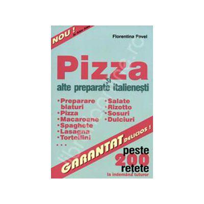Pizza si alte preparate italienesti. Peste 200 de retete