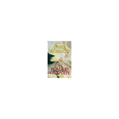 Placeri vinovate (Nora Roberts)