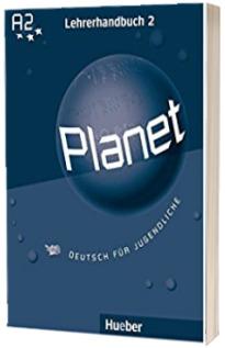 Planet 2 Lehrerhandbuch. Manualul profesorului pentru clasa a 6-a