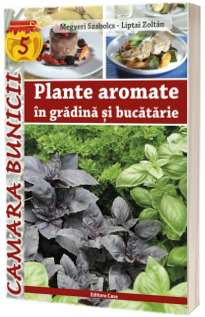 Plante aromate in gradina si bucatarie - Camara bunicii 5