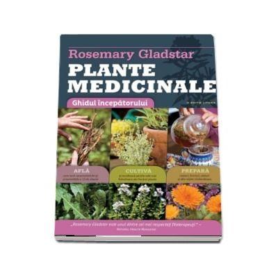 Plante medicinale. Ghid esential