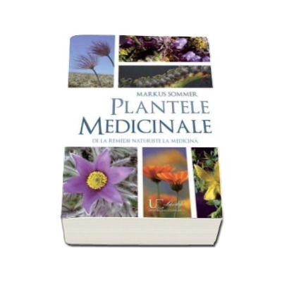 Plantele medicinale - De la remedii naturiste la medicina