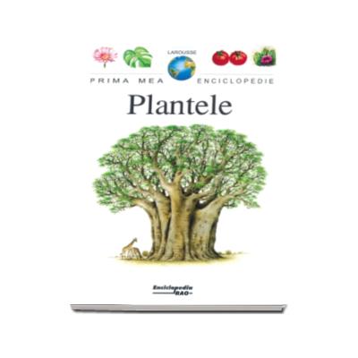 Plantele - Prima mea enciclopedie