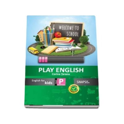 Play English. English fo Kids clasa pregatitoare - Corina Taranu