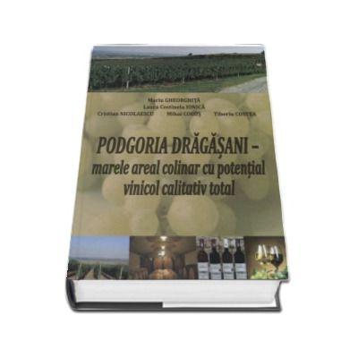 Podgoria Dragasani. Marele areal colinar cu potential vinicol calitativ total - repere stiintifice si tehnologice