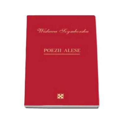 Poezii alese - Szymborska Wislawa