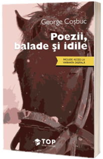 Poezii, balade si idile (Include acces la varianta digitala)
