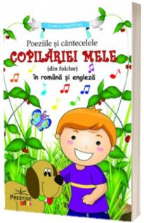 Poeziile si cantecelele copilariei mele (din folclor). In romana si engleza