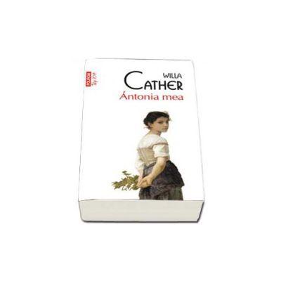 Antonia mea - Colectia Top 10 - Traducere din limba engleza si note de Mihaela Negrila