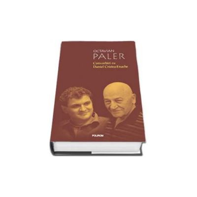 Convorbiri cu Daniel Cristea-Enache - Editia a II-a (Editie Cartonata)