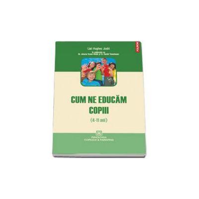 Cum ne educam copiii (4-11 ani) - Traducere de Andra Hancu si Ioana Pantir