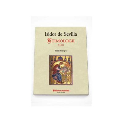 Etimologii XI-XII - Editie bilingva