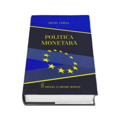 Politica Monetara - Silviu Cerna