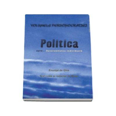 Politica spre Suveranitatea individuala - Ghis Mado