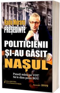 Politicienii si-au gasit nasul