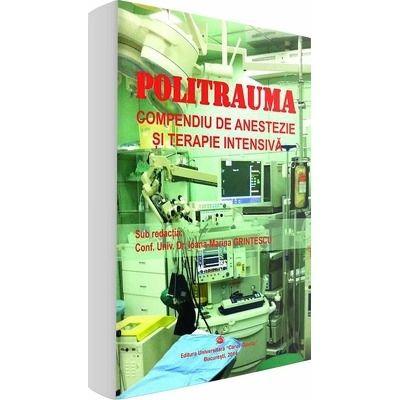 Politrauma. Compendiu de anestezie si terapie intensiva