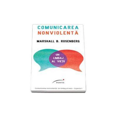 Comunicarea nonviolenta. Un limbaj al vietii - Editie Paperback Brosat