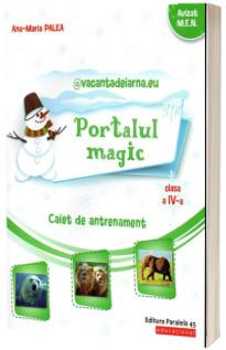 Portalul Magic. Scrisorile iernii, clasa a IV-a. Caiet de antrenament - Limba si literatura romana, matematica
