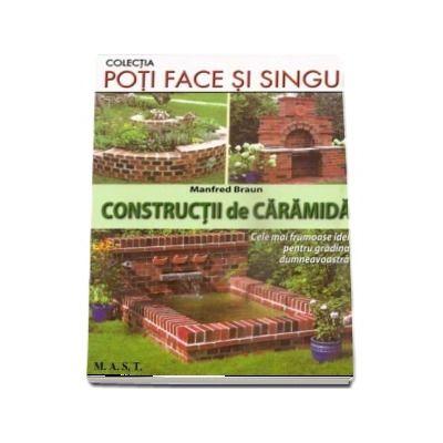 Poti face si singur - Constructii de caramida. Cele mai frumoase idei pentru gradina dumneavoastra