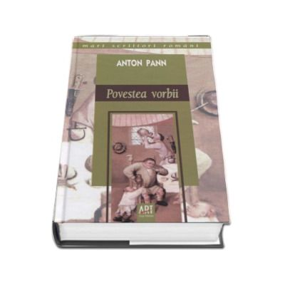 Poveste vorbii - Anton Pann (Mari scriitori romani)